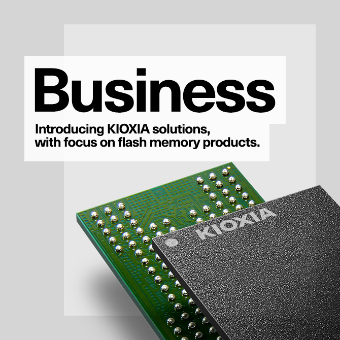 Business: Introducing various 'KIOXIA's solution', with focus to NAND flash memory  products.